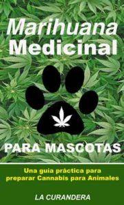 Marihuana Medicinal para Mascotas: Una Guía Práctica para Preparar Cannabis para Animales – La Curandera, Adoro Leer [ePub & Kindle]