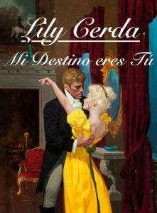 Mi Destino eres Tú – Lily Cerda [ePub & Kindle]