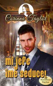 Mi jefe ¡Me seduce! – Corinna Taylor, José María Ramiro [ePub & Kindle]