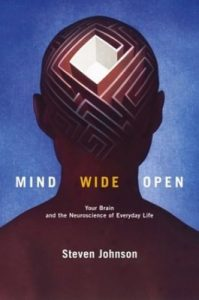 Mind Wide Open: Your Brain and the Neuroscience of Everyday Life – Steven Johnson [ePub & Kindle] [English]