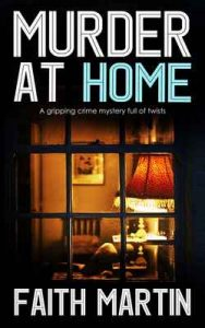 Murder At Home a gripping crime mystery full of twists – Faith Martin [ePub & Kindle] [English]