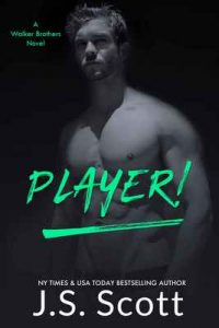 Player!: A Walker Brothers Novel (The Walker Brothers Book 2) – J. S. Scott [ePub & Kindle] [English]