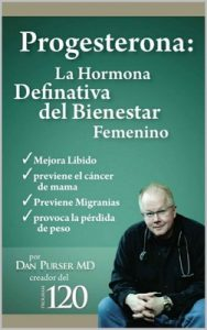 Progesterona La Hormona Definitiva del Bienestar Femenino – Dan Purser [ePub & Kindle]