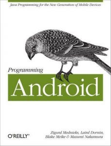Programming Android: Java Programming for the New Generation of Mobile Devices – Zigurd Mednieks, Blake Meike [ePub & Kindle] [English]