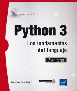 Python 3. Fundamentos del lenguaje (2da Edición)+ Código- Sebastian Chazallet [PDF]