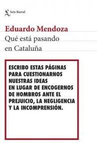 Qué está pasando en Cataluña – Eduardo Mendoza [ePub & Kindle]