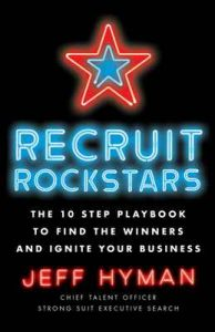 Recruit Rockstars: The 10 Step Playbook to Find the Winners and Ignite Your Business – Jeff Hyman [ePub & Kindle] [English]