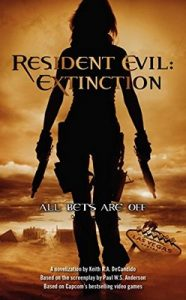 Resident Evil: Extinction – Keith R. A. DeCandido [ePub & Kindle] [English]
