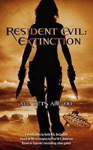 Resident Evil: Extinction – Keith R. A. DeCandido [ePub & Kindle] [English]