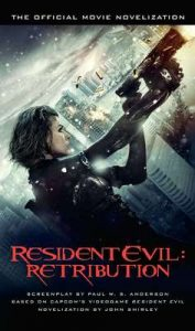 Resident Evil: Retribution – The Official Movie Novelization – John Shirley [ePub & Kindle] [English]