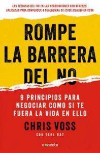 Rompe la barrera del no: 9 principios para negociar como si te fuera la vida en ello – Chris Voss [ePub & Kindle]