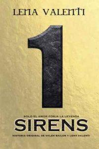 Sirens I: Solo el amor forja la leyenda – Lena Valenti [ePub & Kindle]