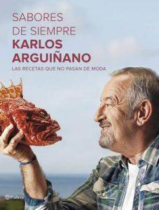 Sabores de siempre: Las recetas que no pasan de moda – Karlos Arguiñano [ePub & Kindle]
