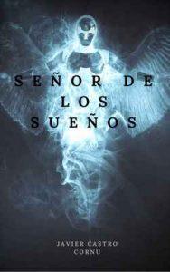 Señor de los Sueños – Javier Castro Cornu [ePub & Kindle]