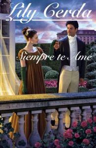 Siempre Te Amé: Lord Jemes Guildford (Los Guildford nº 5) – Lily Cerda [ePub & Kindle]