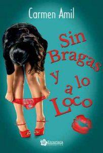 Sin bragas y a lo loco – Carmen Amil [ePub & Kindle]