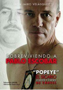 """Sobreviviendo a Pablo Escobar: """"Popeye"""" El Sicario, 23 años y 3 meses de cárcel – Jhon Jairo Velásquez Vásquez [ePub & Kindle]"""