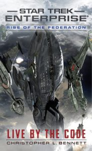 Star Trek: Enterprise – 018 – Rise of the Federation: Live by the Code – Christopher L. Bennett [ePub & Kindle] [English]
