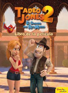 Tadeo Jones 2. Libro de la película – Mediaset España Comunicación [ePub & Kindle]