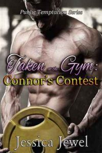 Taken at the Gym: Connor's Contest (Public Temptation Book 3) – Jessica Jewel [ePub & Kindle] [English]
