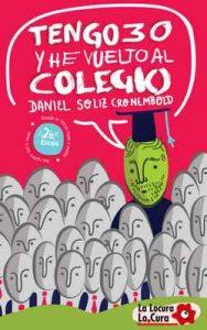 Tengo 30 y He Vuelto al Colegio: Una insólita historia real – Daniel Soliz Cronembold [ePub & Kindle]