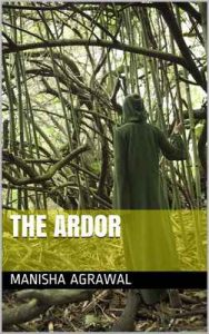 The Ardor – Manisha Agrawal [ePub & Kindle] [English]