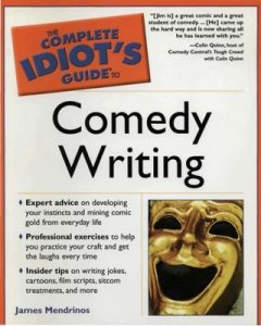 The Complete Idiot's Guide to Comedy Writing – James Mendrinos [PDF] [English]