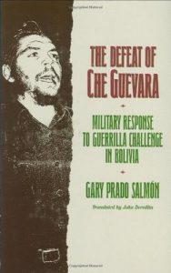 The Defeat of Che Guevara: Military Response to Guerrilla Challenge in Bolivia – Gary Prado Salmon, John Deredita [ePub & Kindle]