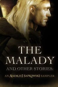 The Malady and Other Stories: An Andrzej Sapkowski Sampler – Andrzej Sapkowski [ePub & Kindle] [English]