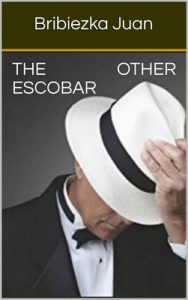 The Other Escobar – Bribiezka Juan [ePub & Kindle] [English]
