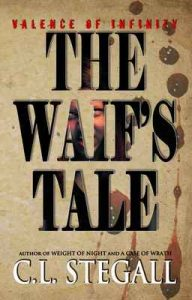 The Waif's Tale (Valence of Infinity Book 1) – C.L. Stegall [ePub & Kindle] [English]