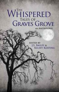 The Whispered Tales of Graves Grove – J.S. Bailey, Kelsey Keating [ePub & Kindle] [English]
