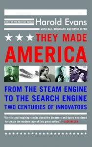 They Made America: From the Steam Engine to the Search Engine: Two Centuries of Innovators – Harold Evans, Gail Buckland [ePub & Kindle] [English]