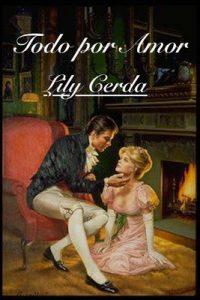 Todo por Amor – Lily Cerda [ePub & Kindle]