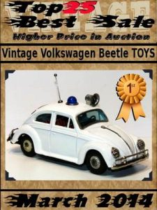 Top25 Best Sale – Higher Price in Auction – March 2014 – Vintage Volkswagen Beetle Toys – Francois Goulet [ePub & Kindle] [English]