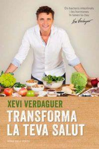 Transforma la teva salut: Els bacteris intestinals i les hormones hi tenen la clau – Xevi Verdaguer [ePub & Kindle] [Catalán]