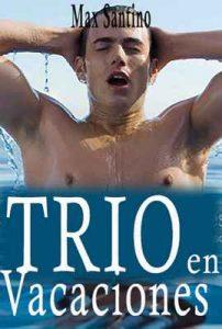 Trio en las vacaciones – Max Santino [ePub & Kindle]