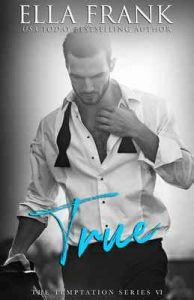 True (Temptation Series Book 6) – Ella Frank [ePub & Kindle] [English]