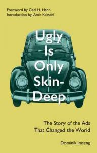 Ugly Is Only Skin-Deep: The Story of the Ads That Changed the World – Dominik Imseng, Amir Kassaei [ePub & Kindle] [English]