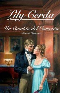 Un Cambio del Corazón (Noble de Corazón nº 2) – Lily Cerda [ePub & Kindle]