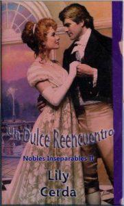Un Dulce Reencuentro: Nobles Inseparables II – Lily Cerda [ePub & Kindle]