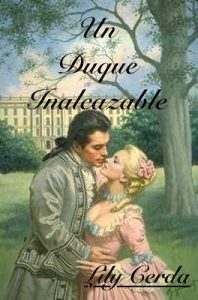 Un Duque Inalcanzable – Lily Cerda [ePub & Kindle]