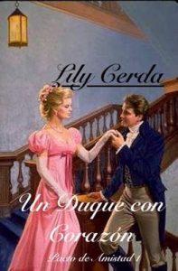 Un Duque con Corazón (Pacto de Amistad nº 1) – Lily Cerda [ePub & Kindle]