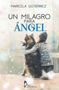 Un Milagro Para Ángel : Relato Corto – Maricela Gutiérrez [ePub & Kindle]