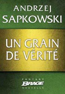 Un grain de vérité – Andrzej Sapkowski [ePub & Kindle] [French]