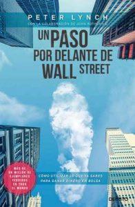 Un paso por delante de Wall Street Cómo utilizar lo que ya sabes para ganar dinero en bolsa – Peter Lynch, Ramon Vilà Vernis [ePub & Kindle]