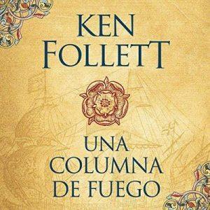 Una columna de fuego – Ken Follett [Narrado por Jordi Boixaderas] [Audiolibro] [Español]