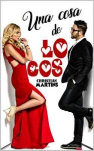 Una cosa de locos – Christian Martins [ePub & Kindle]