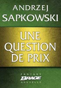 Une question de prix – Andrzej Sapkowski [ePub & Kindle] [French]