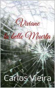 Viviane la belle muerta – Carlos Vieira [ePub & Kindle]